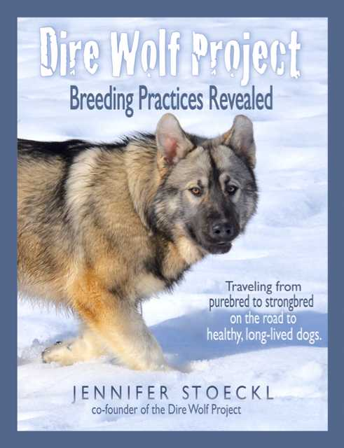 Dire Wolf Project - Breeding Practices Revealed - non-fiction book - dog breeding book